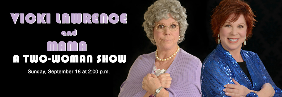 Vicki Lawrence and Mama: A Two-Woman Show